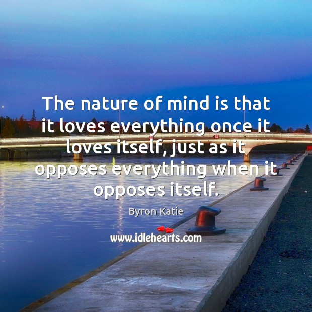 The nature of mind is that it loves everything once it loves Image