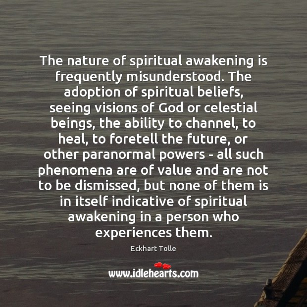 The nature of spiritual awakening is frequently misunderstood. The adoption of spiritual Image