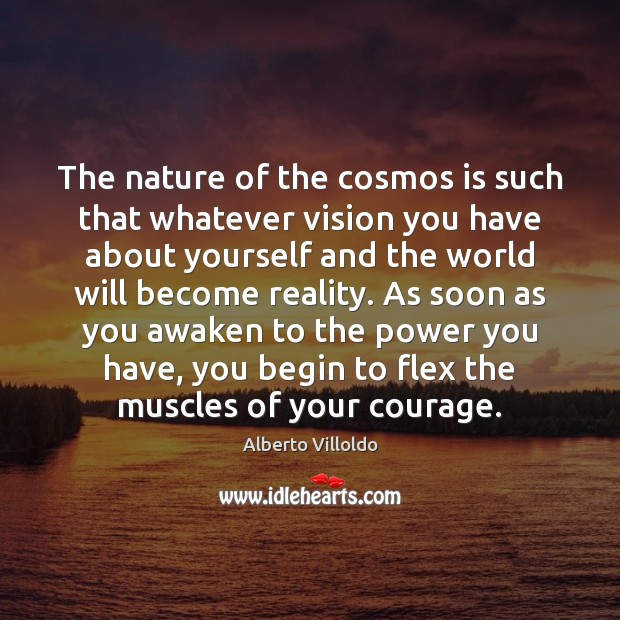 Image, The nature of the cosmos is such that whatever vision you have