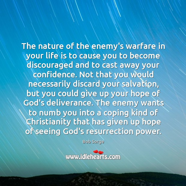 Image, The nature of the enemy's warfare in your life is to cause