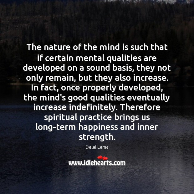The nature of the mind is such that if certain mental qualities Image