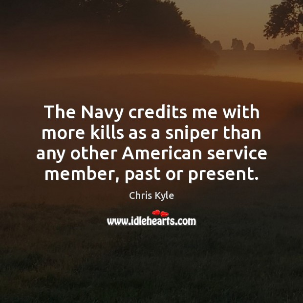 Image, The Navy credits me with more kills as a sniper than any