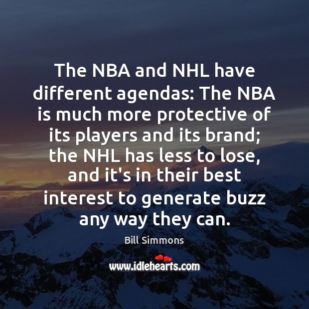 Image, The NBA and NHL have different agendas: The NBA is much more
