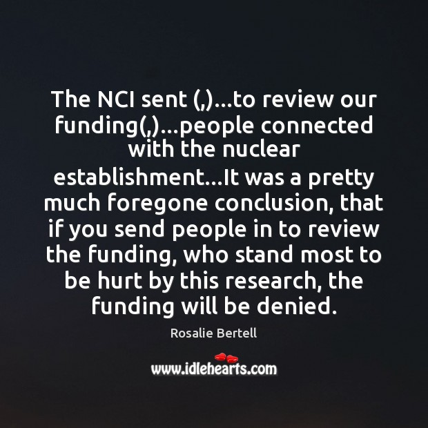 The NCI sent (,)…to review our funding(,)…people connected with the nuclear Image