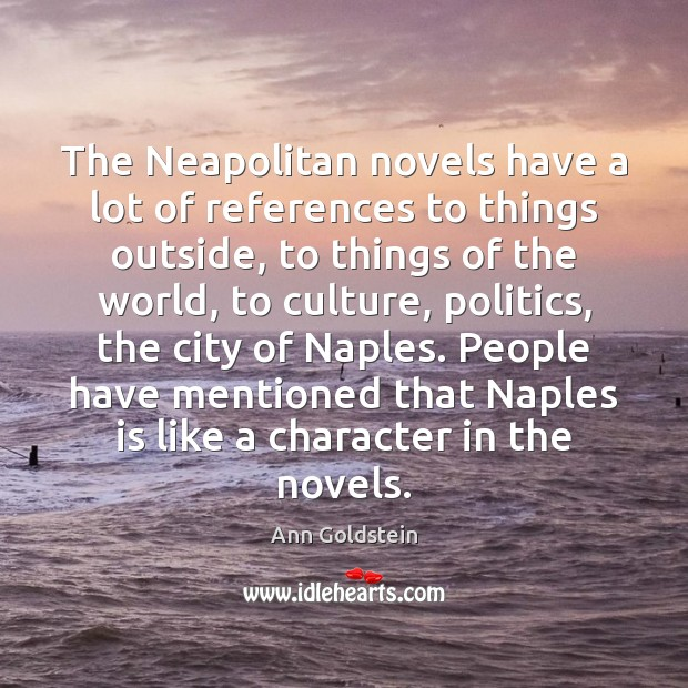 Image, The Neapolitan novels have a lot of references to things outside, to