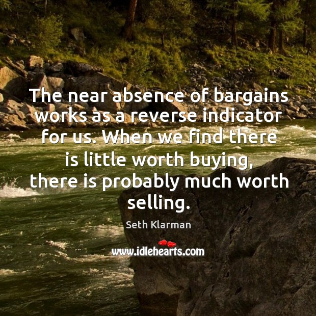 The near absence of bargains works as a reverse indicator for us. Image