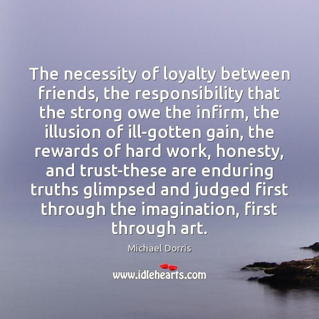 The necessity of loyalty between friends, the responsibility that the strong owe Image