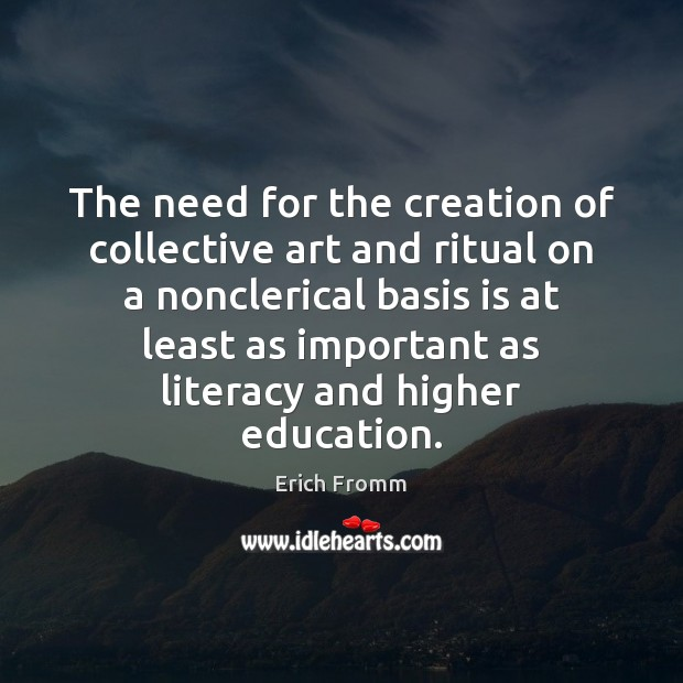 Image, The need for the creation of collective art and ritual on a