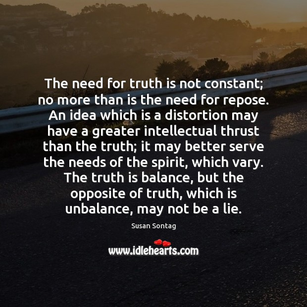 Image, The need for truth is not constant; no more than is the