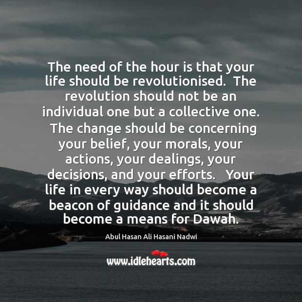 The need of the hour is that your life should be revolutionised. Image