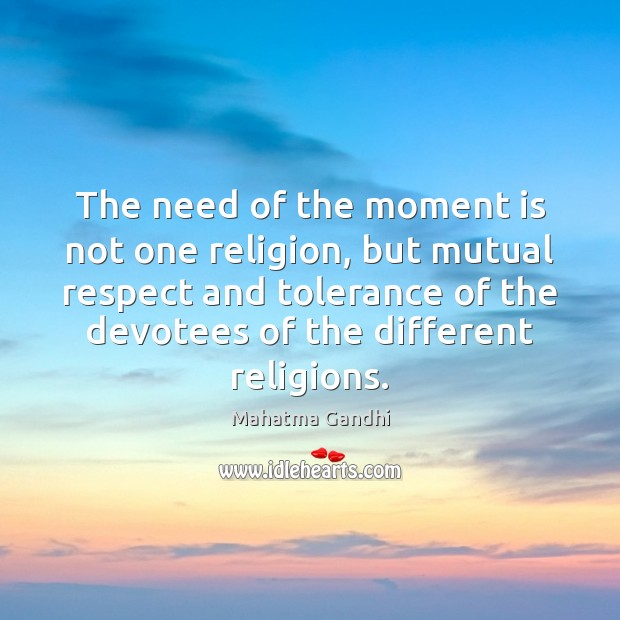 Image, The need of the moment is not one religion, but mutual respect