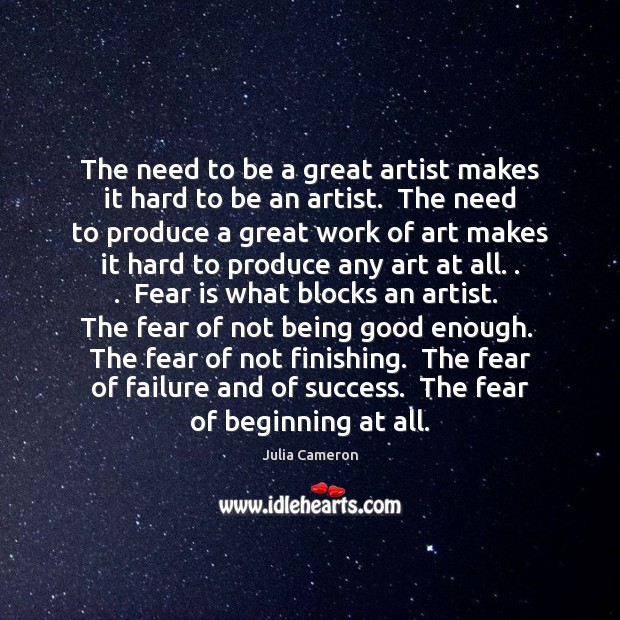 Image, The need to be a great artist makes it hard to be