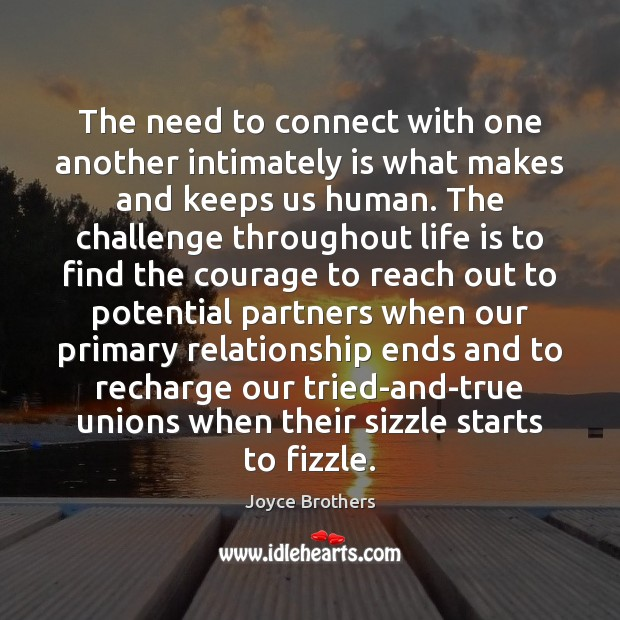 The need to connect with one another intimately is what makes and Joyce Brothers Picture Quote