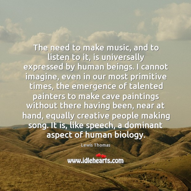 The need to make music, and to listen to it, is universally Image