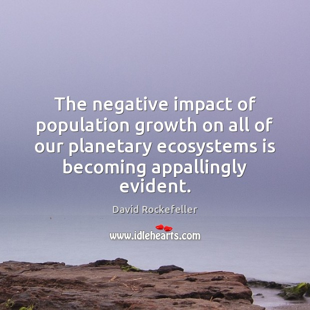 Image, The negative impact of population growth on all of our planetary ecosystems