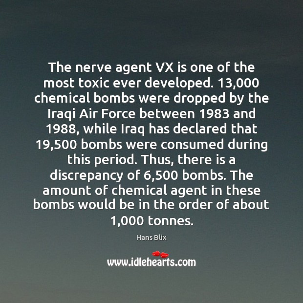 The nerve agent VX is one of the most toxic ever developed. 13,000 Toxic Quotes Image