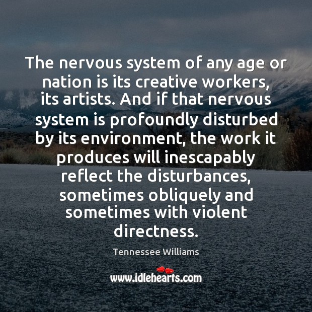 The nervous system of any age or nation is its creative workers, Image
