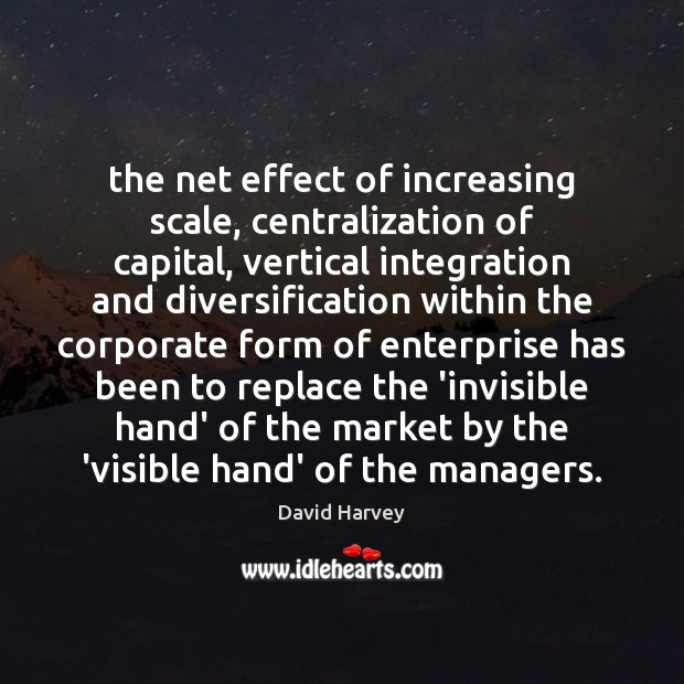 The net effect of increasing scale, centralization of capital, vertical integration and Image