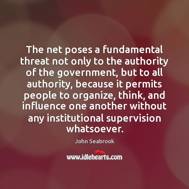 The net poses a fundamental threat not only to the authority of Image