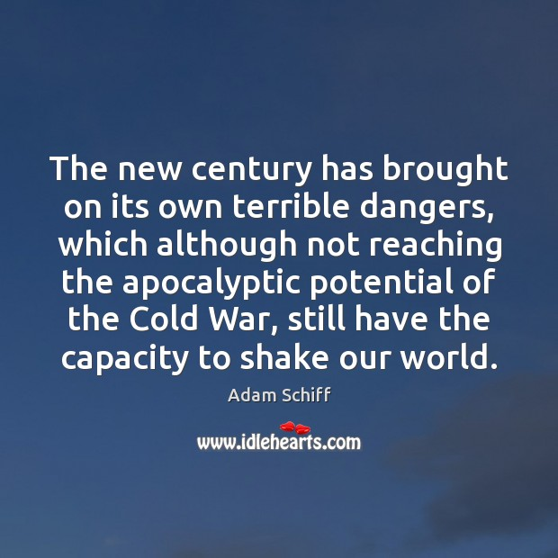 Image, The new century has brought on its own terrible dangers, which although