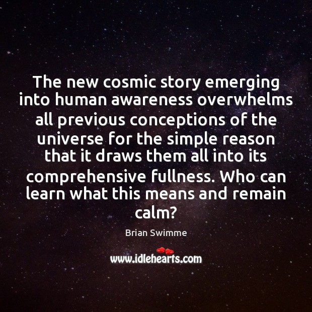 The new cosmic story emerging into human awareness overwhelms all previous conceptions Image