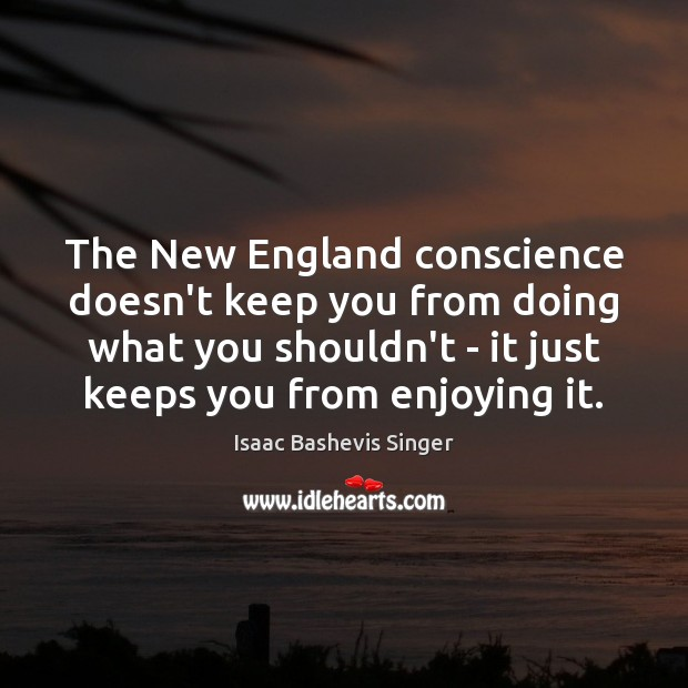 Image, The New England conscience doesn't keep you from doing what you shouldn't