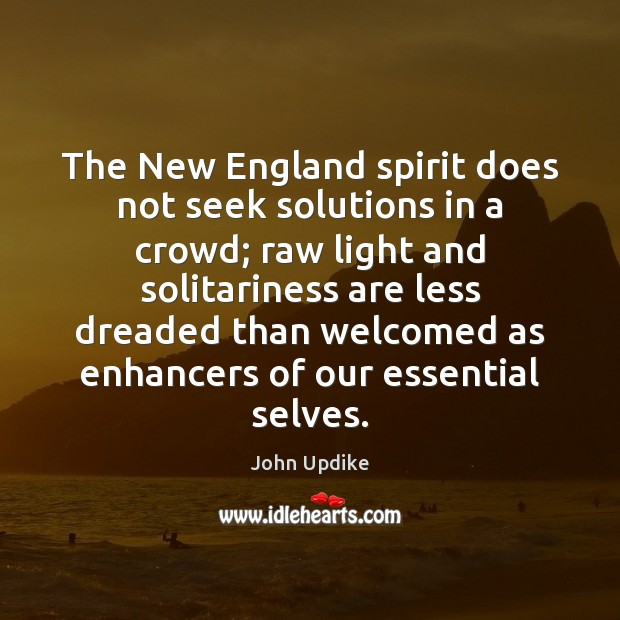 The New England spirit does not seek solutions in a crowd; raw Image