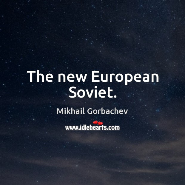 Image, The new European Soviet.