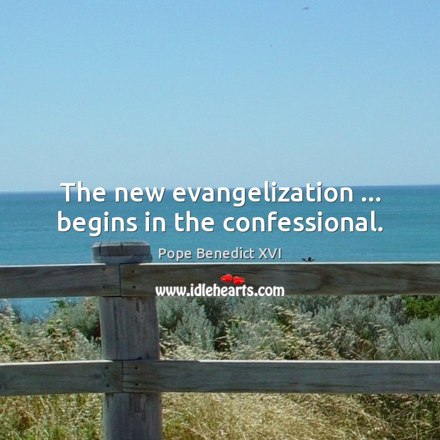 The new evangelization … begins in the confessional. Image