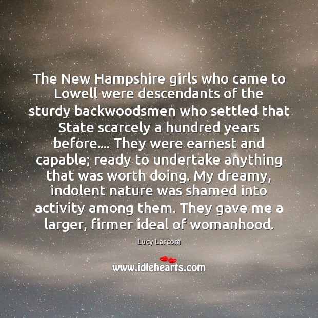 The New Hampshire girls who came to Lowell were descendants of the Image