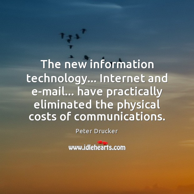 The new information technology… Internet and e-mail… have practically eliminated the physical Image