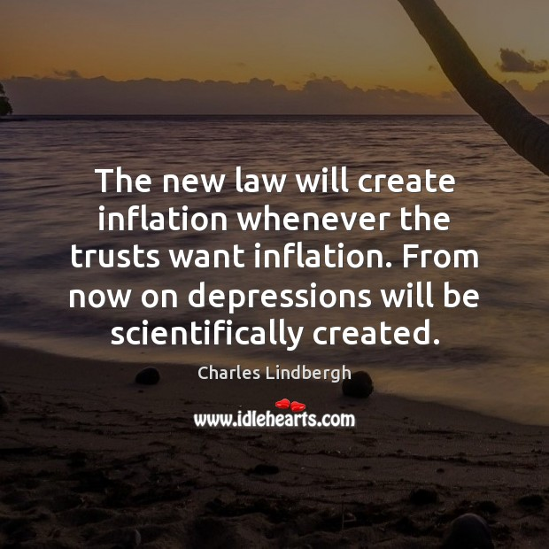 Image, The new law will create inflation whenever the trusts want inflation. From