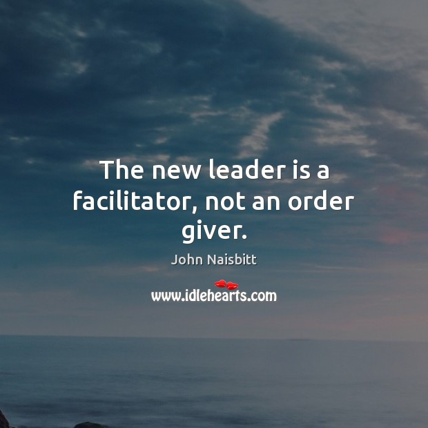 Image, The new leader is a facilitator, not an order giver.