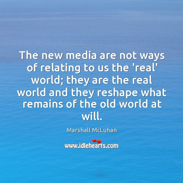 Image, The new media are not ways of relating to us the 'real'
