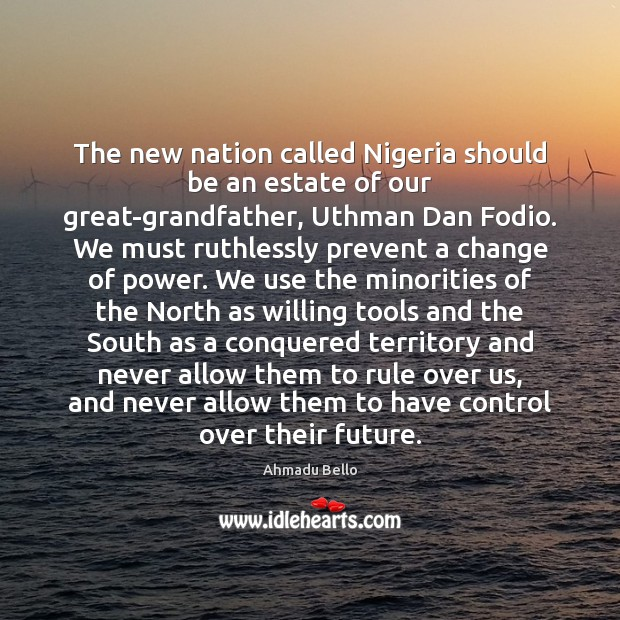 The new nation called Nigeria should be an estate of our great-grandfather, Image