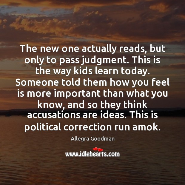 The new one actually reads, but only to pass judgment. This is Image