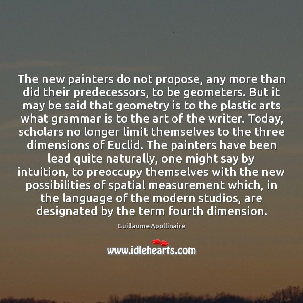 The new painters do not propose, any more than did their predecessors, Image