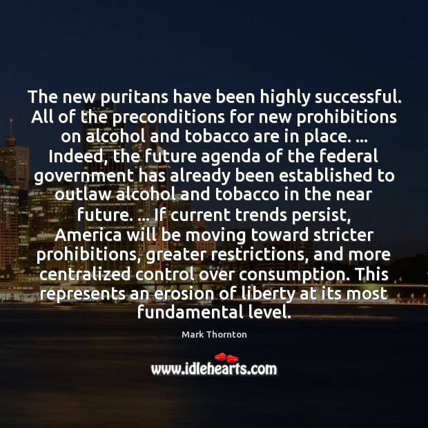 The new puritans have been highly successful. All of the preconditions for Image