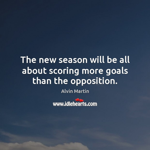Image, The new season will be all about scoring more goals than the opposition.