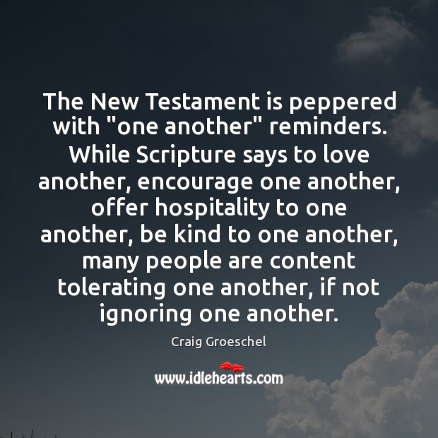 """The New Testament is peppered with """"one another"""" reminders. While Scripture says Image"""