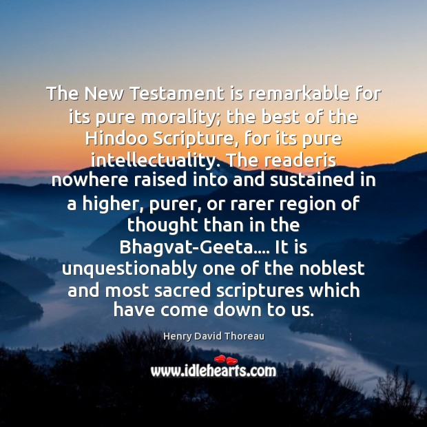 The New Testament is remarkable for its pure morality; the best of Image