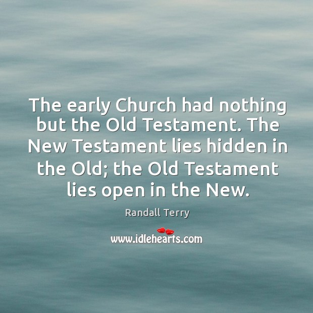 The new testament lies hidden in the old; the old testament lies open in the new. Image