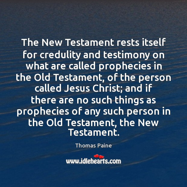 Image, The New Testament rests itself for credulity and testimony on what are