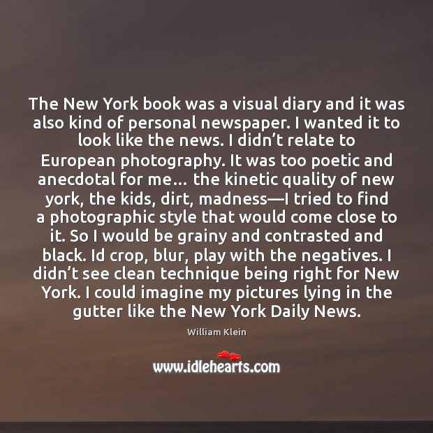 Image, The New York book was a visual diary and it was also