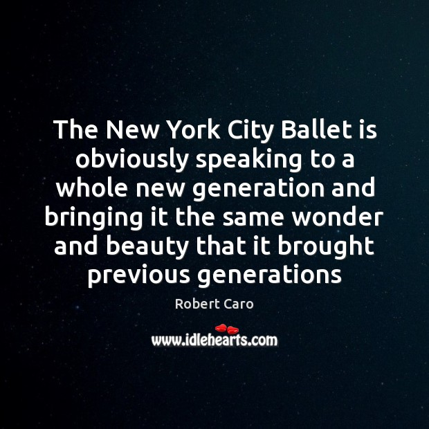 The New York City Ballet is obviously speaking to a whole new Image
