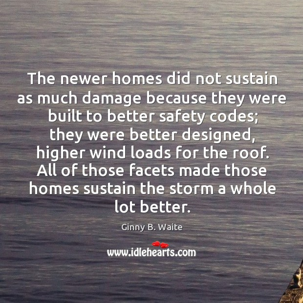 Image, The newer homes did not sustain as much damage because they were built to better safety codes