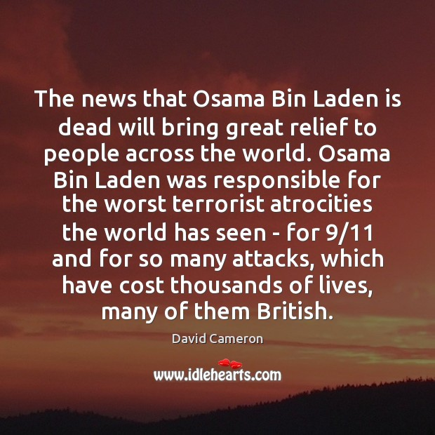 The news that Osama Bin Laden is dead will bring great relief Image