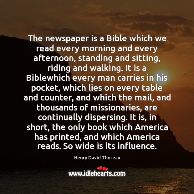 The newspaper is a Bible which we read every morning and every Image