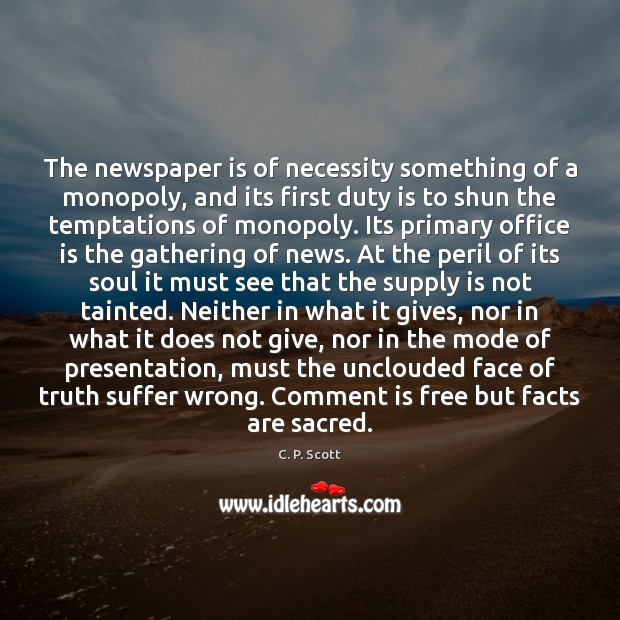 Image, The newspaper is of necessity something of a monopoly, and its first