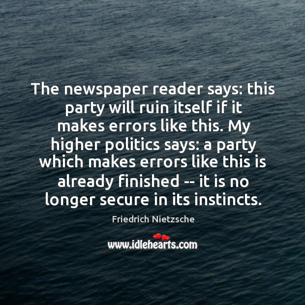 Image, The newspaper reader says: this party will ruin itself if it makes